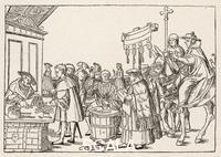 ******** The sale of indulgences by Catholic clergy in a German market-place JORG BREU, reproduced in Grand-Carteret, L'Histoire des Moeurs &c, volume 1, page 297 early 16th century
